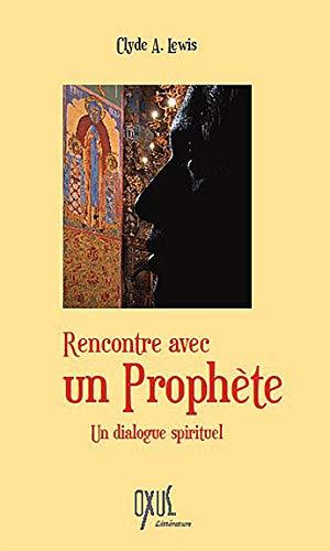 9782848981383: Rencontre avec un prophète - Un dialogue spirituel