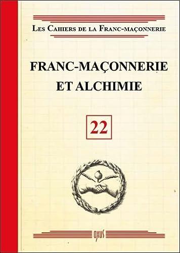9782848981741: Franc-maçonnerie et Alchimie - Livret 22