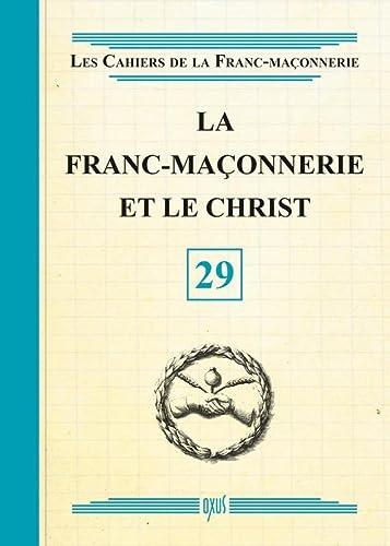 9782848981871: La Franc-Maçonnerie et le Christ - Livret 29