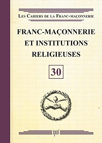 FRANC MACONNERIE ET INSTITUTIONS RELIGIE: COLLECTIF