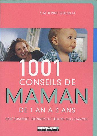 9782848990545: 1001 conseils de maman de 1 an à 3 ans