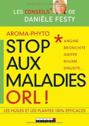9782848990743: Aroma-phyto, stop aux maladies ORL ! (French Edition)