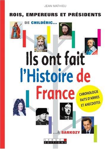 9782848991535: Ils ont fait l'Histoire de France : De Childéric... à Sarkozy