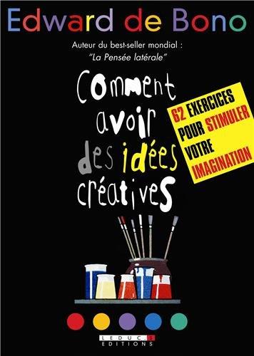 Comment avoir des idées créatives (Zen business) (9782848991955) by BONO (DE), EDWARD