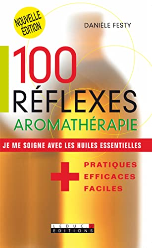 9782848992365: 100 Réflexes aromathérapie