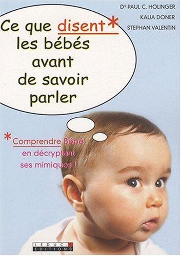 Ce que disent les bébés avant de: Paul C.Holinger Kalia