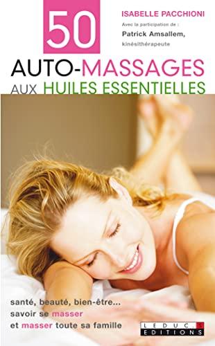 9782848993089: 50 auto-massages aux huiles essentielles (French Edition)