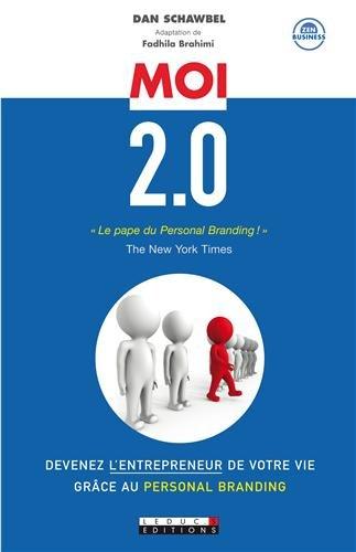 9782848994963: Moi 2.0 : Devenez l'entrepreneur de votre vie grâce au Personal Branding