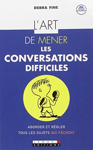 L'art de mener les conversations difficiles: Debra Fine