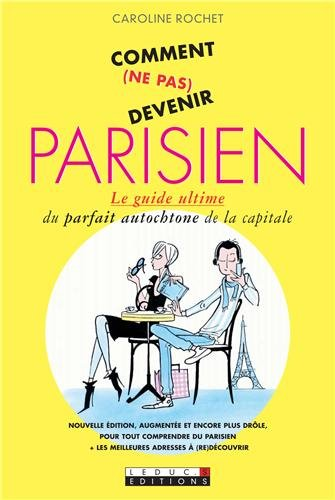 9782848995229: Comment (ne pas) devenir parisien