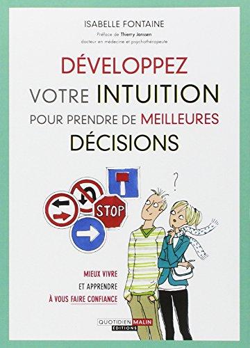 9782848996561: Développez votre intuition pour prendre de meilleures décisions