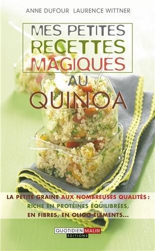 9782848997506: Mes petites recettes magiques au quinoa : La petite graine aux nombreuses qualit�s : riche en prot�ines �quilibr�es, en fibres, en oligo-�l�ments.