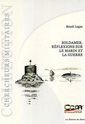 9782849010204: Soldamer : Réfléxions sur le marin et la guerre
