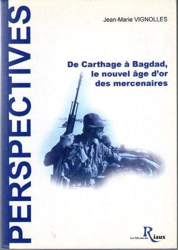 9782849010426: De Carthage à Bagdad : Le nouvel âge d'or des mercenaires