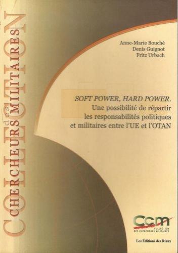 9782849010556: Soft power, hard power: une possibilité de répartir les responsabilités politiques et militaires entre l'UE et l'Otan