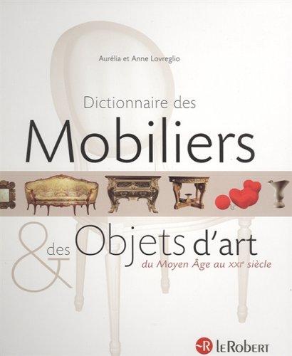 9782849020791: Dictionnaire des Mobiliers & des Objets d'Art: Du Moyen Age au XXI Siecle (Thematiques) (French Edition)