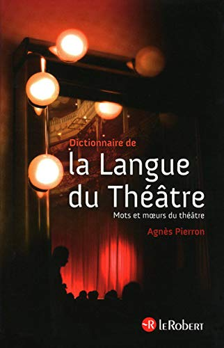 Dictionnaire De La Langue Du Theatre (Thematiques) (French Edition): Pierron, Agnes
