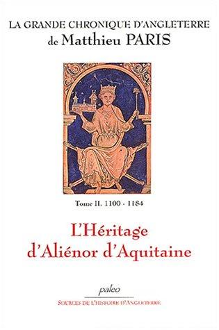 9782849090077: La Grande chronique d'Angleterre, Tome 2 : L'héritage d'Aliénor d'Aquitaine (1000-1184)