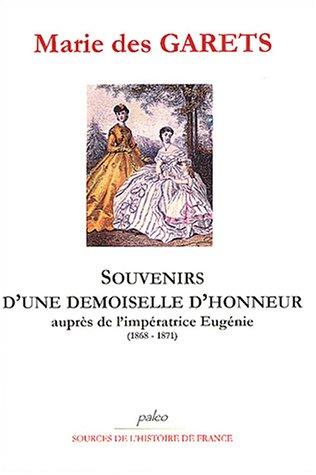 9782849090282: Souvenirs d'une demoiselle d'honneur auprès de l'impératrice Eugénie 1868-1871