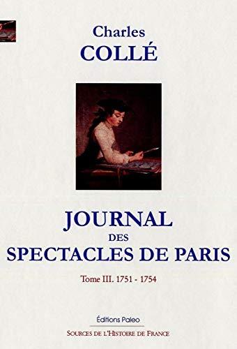 9782849090428: Journal des spectacles de Paris : Tome 3, 1751-1754