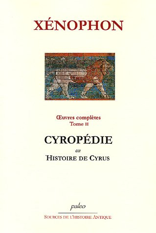 9782849091357: Oeuvres Compl�tes, Tome 2 : Cyrop�die ou Histoire de Cyrus
