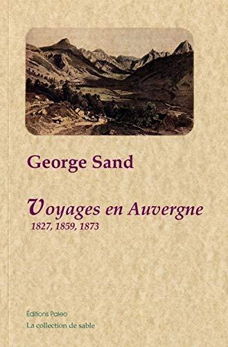 Voyages en Auvergne: 1827, 1859, 1873 (284909353X) by George Sand