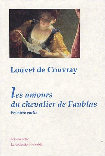 9782849093887: Les Amours du chevalier de Faublas : Tome 1, Une année de la vie du chevalier de Faublas