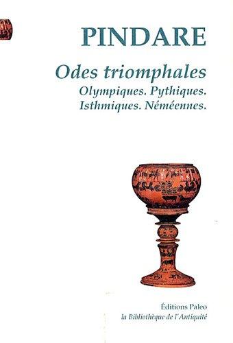 9782849094181: Odes triomphales : Olympiques, pythiques, isthmiques, néméennes