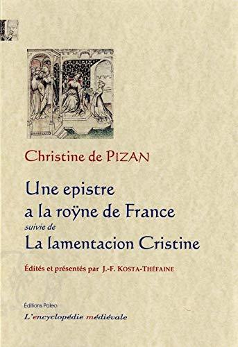 Une epistre a la roÿne de France: Suivi de La lamentacion Cristine (2849095893) by Christine de Pizan, Jean-François Kosta-Théfaine