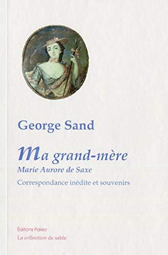 9782849096369: Ma grand-mère, Marie-Aurore de Saxe : Correspondance inédite et souvenirs