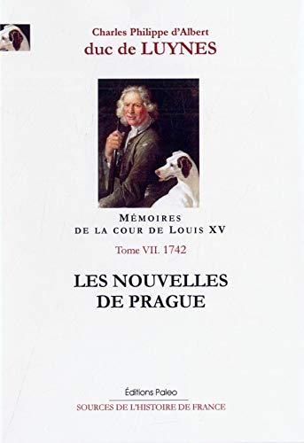 9782849096895: Mémoires de la cour de Louis XV, Tome 7 : Les nouvelles de Prague (1742)