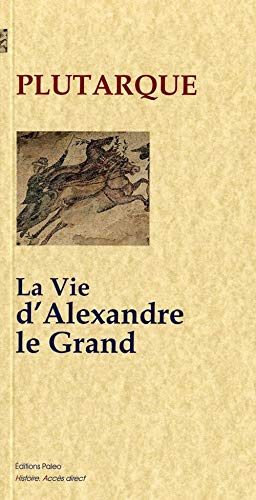 9782849096949: La vie d'Alexandre le Grand