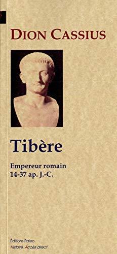 9782849097090: Histoire romaine : Livres LI à LVIII, Tibère, empereur romain (14-37) (Histoire-Accès direct)
