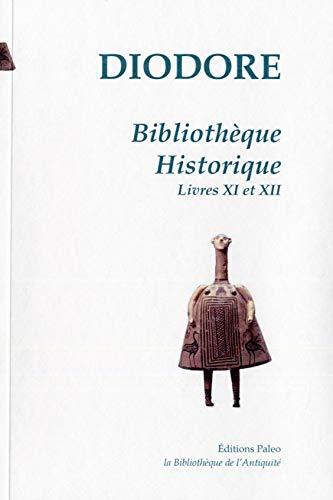 9782849098172: Bibliothèque Historique : Tome 3, Livres XI et XII