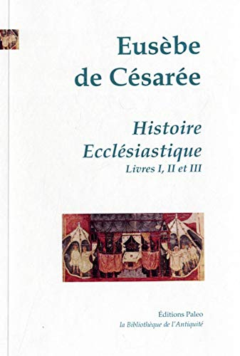 9782849098257: Histoire Eccl�siastique : Tome 1, Livres I, II et III