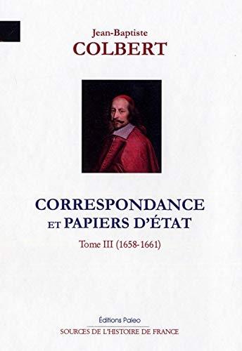 9782849099667: Correspondance et papiers d'Etat : Tome 3, 1658-1661
