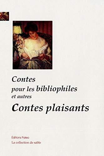 9782849099872: Contes pour les bibliophiles et autres contes plaisants (La collection de sable)