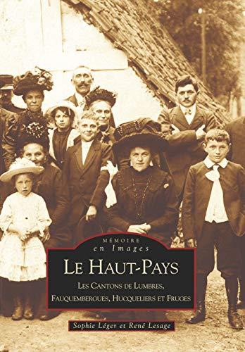 9782849100257: Le Haut-Pays : Les Cantons de Lumbre, Fauquembergues, Hucqueliers et Fruges