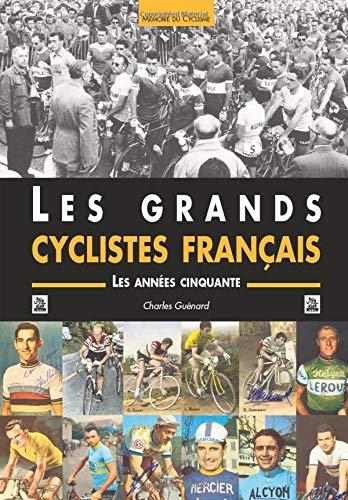 9782849101049: Les grands cyclistes français : Les années cinquante