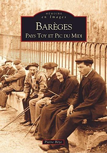 9782849101179: Bareges Pays Toy et Pic du Midi