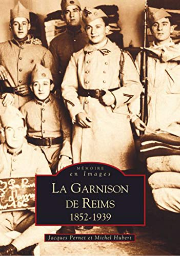 9782849102107: La Garnison de Reims 1852-1939 (French Edition)