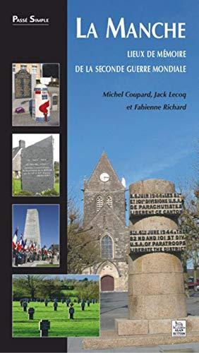 La Manche - Lieux de Memoire de la Seconde Guerre Mondiale (French Edition)