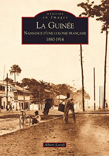 9782849102916: La Guinée, naissance d'une colonie française