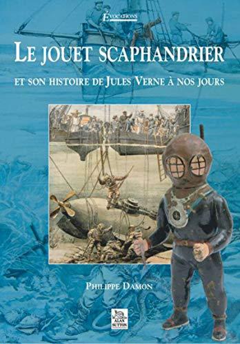 9782849103531: Le jouet scaphandrier et son histoire de Jules Verne à nos jours