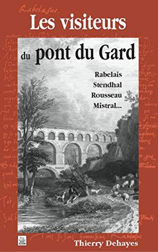 9782849104569: Les visiteurs du Pont du Gard (French Edition)