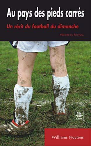 9782849104705: Au pays des pieds carrés - Un récit du football du dimanche
