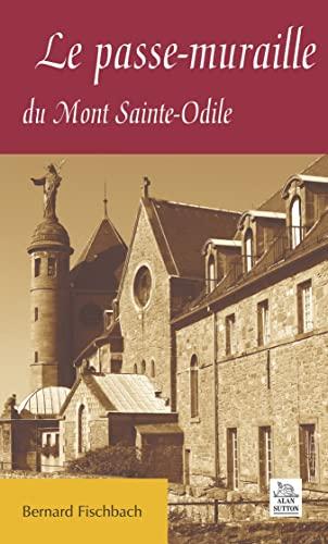 9782849105283: Le Passe-Muraille du Mont Sainte-Odile