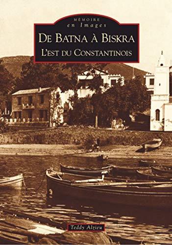 9782849105313: De Batna a Biskra - l'Est du Constantinois (French Edition)