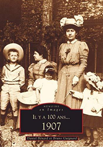 9782849105382: Il y a 100 ans ... 1907 (French Edition)