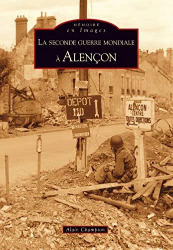 9782849105979: La Seconde Guerre Mondiale a Alencon (French Edition)